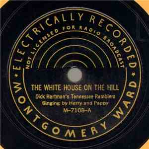 Dick Hartman's Tennessee Ramblers - The White House On The Hill / Are You Tired Of Me, Darling? FLAC album