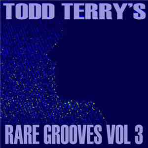 Todd Terry's - Rare Grooves Vol. 3 FLAC album
