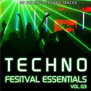 Various - Techno Festival Essentials Vol. 03 FLAC album