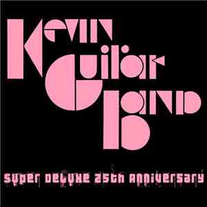 Kevin Guitar Band - Super Deluxe 25th Anniversary FLAC album