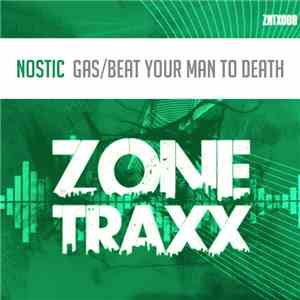 Nostic - Gas / Beat Your Man To Death FLAC album