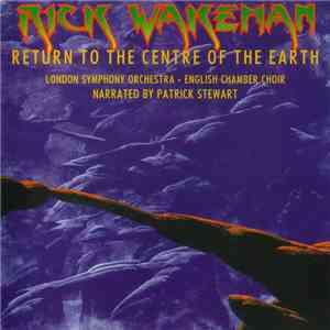 Rick Wakeman - Return To The Centre Of The Earth FLAC album