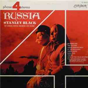 Stanley Black Conducting The London Festival Orchestra And Chorus - Russia FLAC album