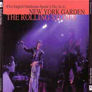 The Rolling Stones - (Five English Gentlemen Spend A Day In A) New York Garden FLAC album
