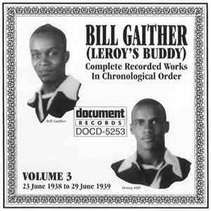Bill Gaither (Leroy's Buddy) - Complete Recorded Works In Chronological Order: Volume 3 (23 June 1938 To 29 June 1939) FLAC album