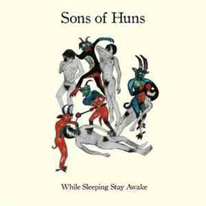 Sons Of Huns - While Sleeping Stay Awake FLAC album