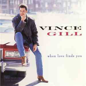 Vince Gill - When Love Finds You FLAC album