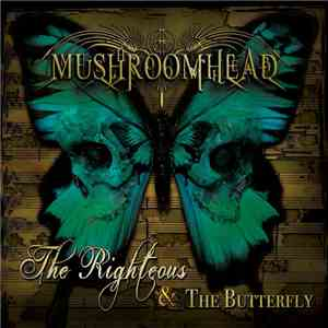 Mushroomhead - The Righteous & The Butterfly FLAC album