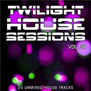 Various - Twilight House Sessions Vol 04 FLAC album