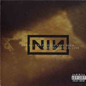 Nine Inch Nails - And All That Could Have Been (Live) FLAC album