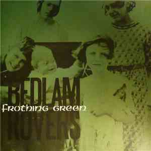 Bedlam Rovers - Frothing Green FLAC album