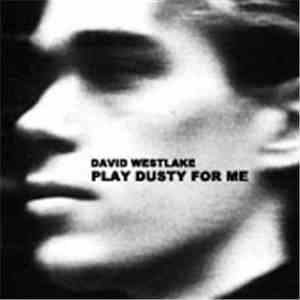 David Westlake - Play Dusty For Me FLAC album