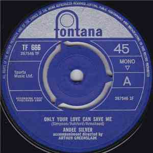 Andee Silver - Only Your Love Can Save Me FLAC album