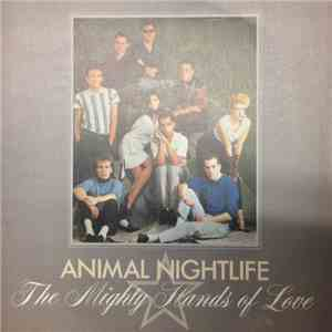 Animal Nightlife - The Mighty Hands Of Love FLAC album