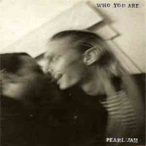 Pearl Jam - Who You Are FLAC album