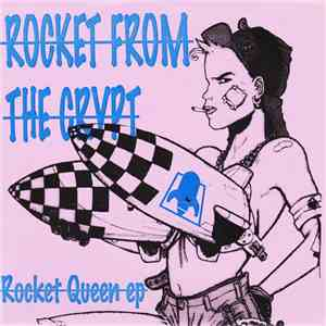 Rocket From The Crypt - Rocket Queen EP FLAC album