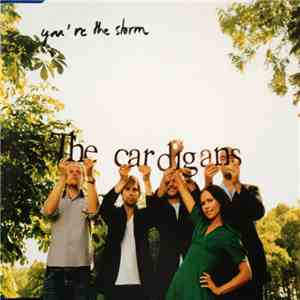 The Cardigans - You're The Storm FLAC album