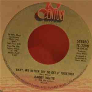 Barry White - Baby, We Better Try To Get It Together FLAC album