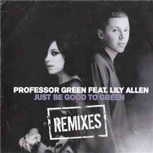Professor Green Feat. Lily Allen - Just Be Good To Green (Remixes) FLAC album