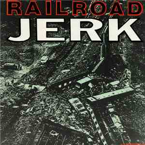 Railroad Jerk - Railroad Jerk FLAC album