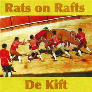 Rats On Rafts / De Kift - Rats On Rafts / De Kift FLAC album