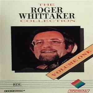 Roger Whittaker - The Roger Whittaker Collection - Volume One FLAC album