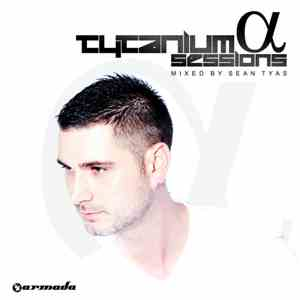 Sean Tyas - Tytanium Sessions Alpha (The Full Version) FLAC album