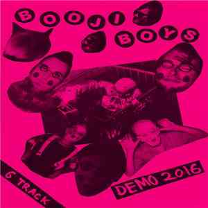 Booji Boys - 6 Track Demo 2016 FLAC album