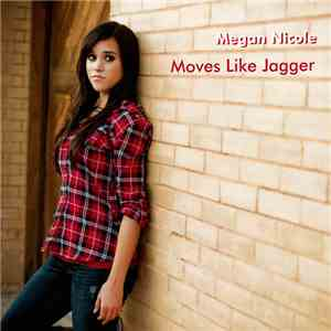 Megan Nicole - Moves Like Jagger FLAC album