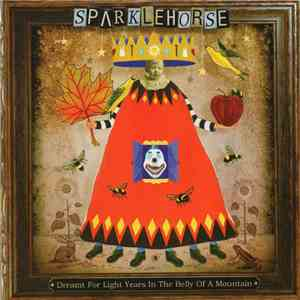 Sparklehorse - Dreamt For Light Years In The Belly Of A Mountain FLAC album