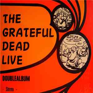 The Grateful Dead - Grateful Dead Live, Double Album Musichalle Hamburg, Germany, 29/4/72 FLAC album