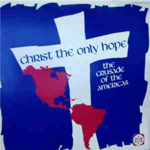 The Singing Churchmen Of Oklahoma - Christ the Only Hope - The Crusade of the Americas FLAC album