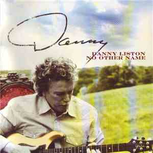 Danny Liston - No Another Name FLAC album