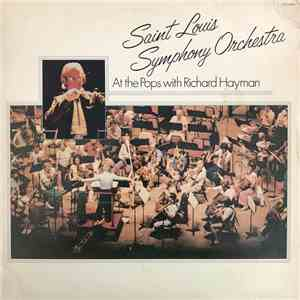 Saint Louis Symphony Orchestra - At The Pops With Richard Hayman FLAC album