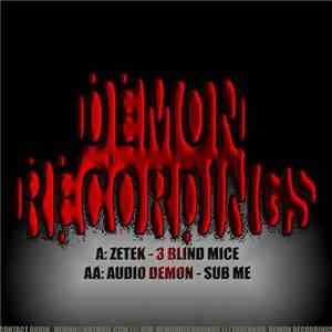 Zetek / Audio Demon - 3 Blind Mice / Sub Me FLAC album