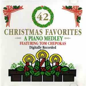 Tom Chepokas - 42 Christmas Favorites FLAC album