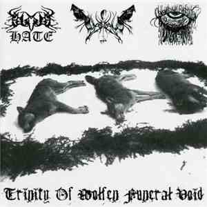 Black Hate / ChaosWolf / Konkeror Ov Forgotten - Trinity Of Wolfen Funeral Void FLAC album
