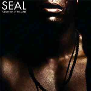 Seal - Weight Of My Mistakes FLAC album