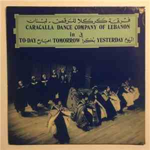 فرقة كركلا للرقص - لبنان = Caracella Dance Company of Lebanon - اليوم بكرا امبارح = Today Tomorrow Yesterday FLAC album