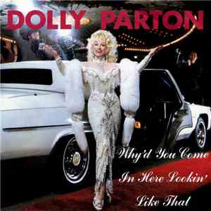 Dolly Parton - Why'd You Come In Here Lookin' Like That FLAC album