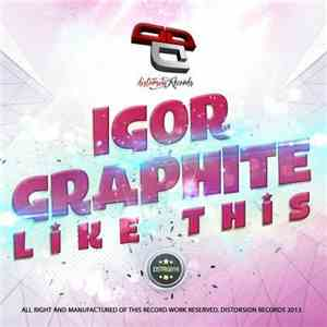 Igor Graphite - Like This FLAC album