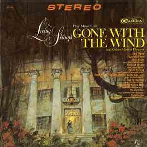 Living Strings - Living Strings Play Music From Gone With The Wind And Other Motion Pictures FLAC album