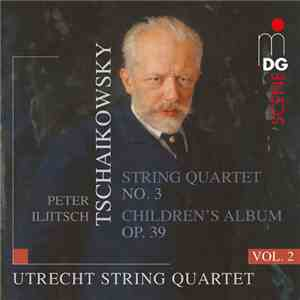 Utrecht String Quartet - Tschaikowsky: String Quartets Vol. 2 FLAC album
