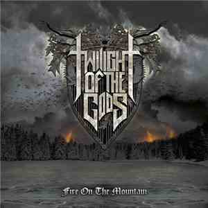 Twilight Of The Gods - Fire On The Mountain FLAC album