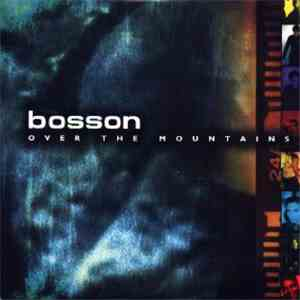 Bosson - Over The Mountains FLAC album