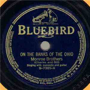 Monroe Brothers / Uncle Dave Macon - On The Banks Of The Ohio / Fame Apart From God's Approval FLAC album