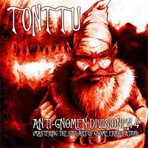 TONTTU - Anti-Gnomen Divisionen 4 (Mastering The Fine Art Of Gnome Eradication) FLAC album